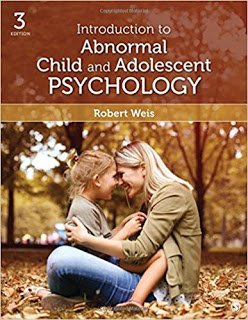 Test Bank for Introduction to Abnormal Child and Adolescent Psychology (3rd ed.). Thousand Oaks Weis, R. (2018) Test Bank (SAGE Publisher ) 1