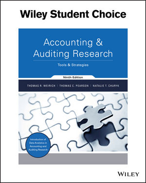 Solution Manual Accounting and Auditing Research Tools and Strategies, 9th Edition Weirich, Pearson, Churyk Solution Manual + Cases 1