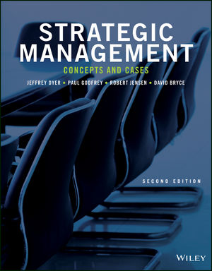 Test Bank for Strategic Management Concepts and Cases, 2nd Edition Dyer, Godfrey, Jensen, Test Bank and Cases 1