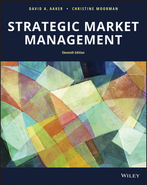Test Bank for Strategic Market Management, 11th Edition Aaker, Moorman Test Bank 1