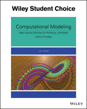 Solution Manual for Computational Modeling and Visualization of Physical Systems with Python Wang Solution Manual 1