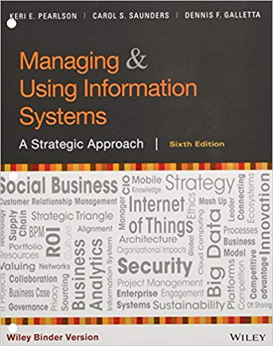 [Test Bank ] for Managing and Using Information Systems A Strategic Approach, Binder Ready Version, 6th Edition , Pearlson, Saunders, Galletta 1