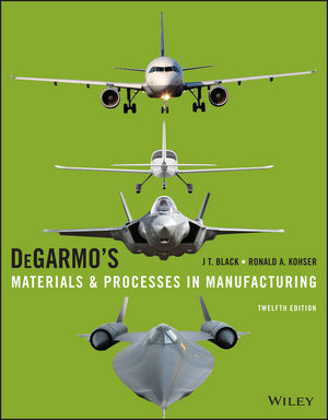 [Solution Manual] for DeGarmo's Materials and Processes in Manufacturing, 12th Edition Black, Kohser 2017 Solution Manual 1