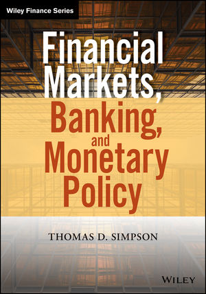 Test Bank for Financial Markets, Banking, and Monetary Policy, Simpson, Test Bank 1