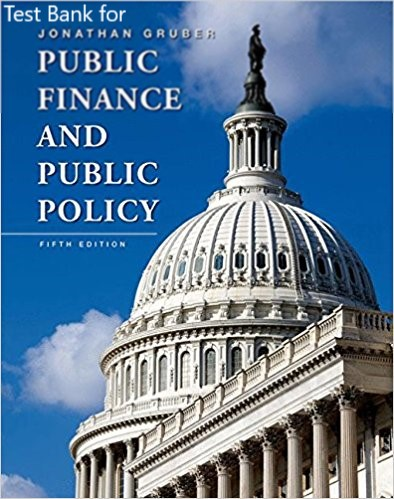 [Test Bank] for Public Finance and Public Policy 5th Edition by Gruber Test Bank (Worth Publishers ) 1