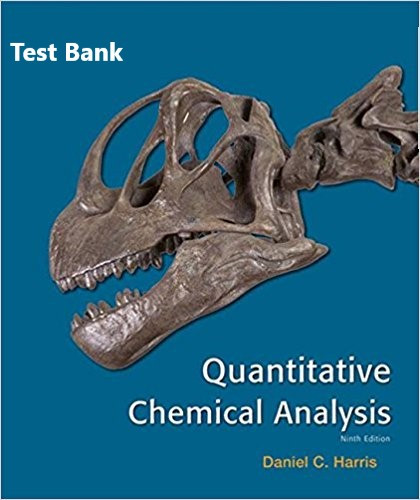 [Test Bank] for Quantitative Chemical Analysis 9th Daniel C. Harris Test Bank (Publisher W. H. Freeman) 1
