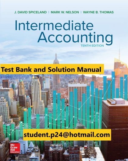 Intermediate Accounting 10th Edition By David Spiceland and Mark Nelson and Wayne Thomas and James Sepe © 2020 Test Bank and Solutions Manual 800x1024 1
