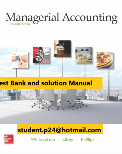 Managerial Accounting 4th Edition By Stacey Whitecotton and Robert Libby and Fred Phillips © 2020 Test Bank and Solutions Manual 885x1024 1