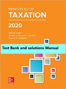 Principles of Taxation for Business and Investment Planning 2020 23rd Edition Jones Rhoades Catanach Callaghan Test Bank and Solutions Manual 225x300 1
