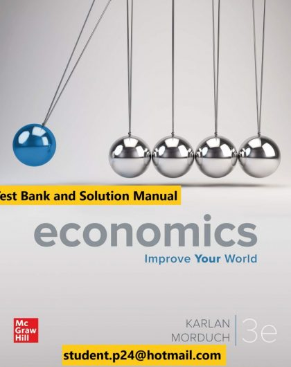 Economics Microeconomics Macroeconomics 3rd Edition By Dean Karlan and Jonathan Morduch © 2020 Test Bank and Solution Manual 871x1024 1