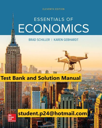 Essentials of Economics 11th Edition By Bradley Schiller and Karen Gebhardt © 2020 Test Bank and Solution Manual 1 800x1024 1