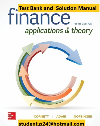 Finance Applications and Theory 5th Edition By Marcia Cornett and Troy Adair and John Nofsinger © 2020 Test Bank and Solution Manual 799x1024 1