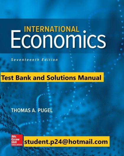 International Economics 17th Edition By Thomas Pugel © 2020 Test Bank and Solution Manual 779x1024 1