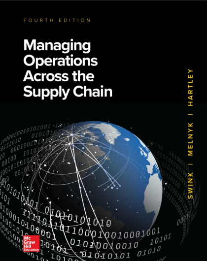 Managing Operations Across the Supply Chain 4th Edition By Morgan Swink and Steven Melnyk and Janet L. Hartley and M. Bixby Cooper © 2020 Test Bank and Solution Manual 816x1024 1