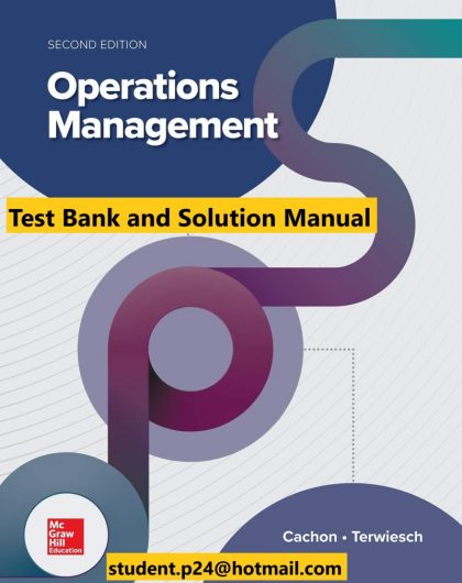 Operations Management 2nd Edition By Gerard Cachon and Christian Terwiesch © 2020 Test Bank and Solution Manual 800x1024 1