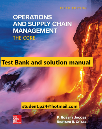 Operations and Supply Chain Management The Core 5th Edition By F. Robert Jacobs and Richard Chase © 2020 Test Bank and Solution Manual 807x1024 1