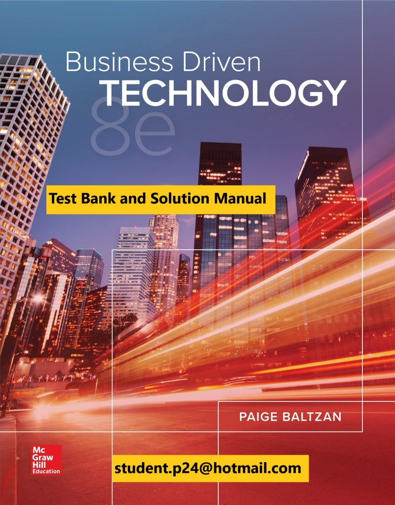 Business Driven Technology 8th Edition By Paige Baltzan and Amy Phillips © 2020 Test Bank and  Solution Manual