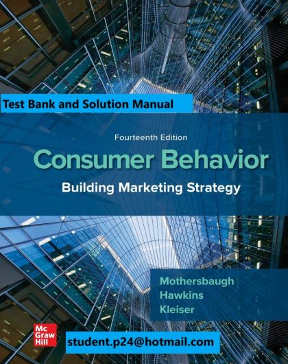 Consumer Behavior Building Marketing Strategy 14th Edition By David Mothersbaugh and Delbert Hawkins and Susan Bardi Kleiser and Roger Best © 2020 Test Bank and Solution Manual 800x1024 1