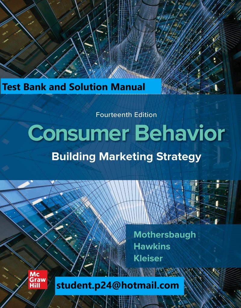 Consumer Behavior Building Marketing Strategy 14th Edition By David Mothersbaugh and Delbert Hawkins and Susan Bardi Kleiser and Roger Best © 2020 Test Bank and  Solution Manual