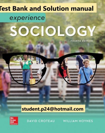 Experience Sociology 4e 4th Edition By David Croteau and William Hoynes © 2020 Test Bank and Solution Manual 847x1024 1