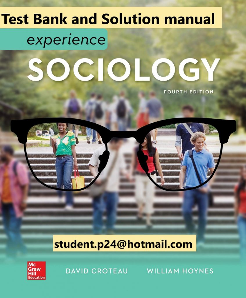 Experience Sociology 4e 4th Edition By David Croteau and William Hoynes © 2020 Test Bank and  Solution Manual