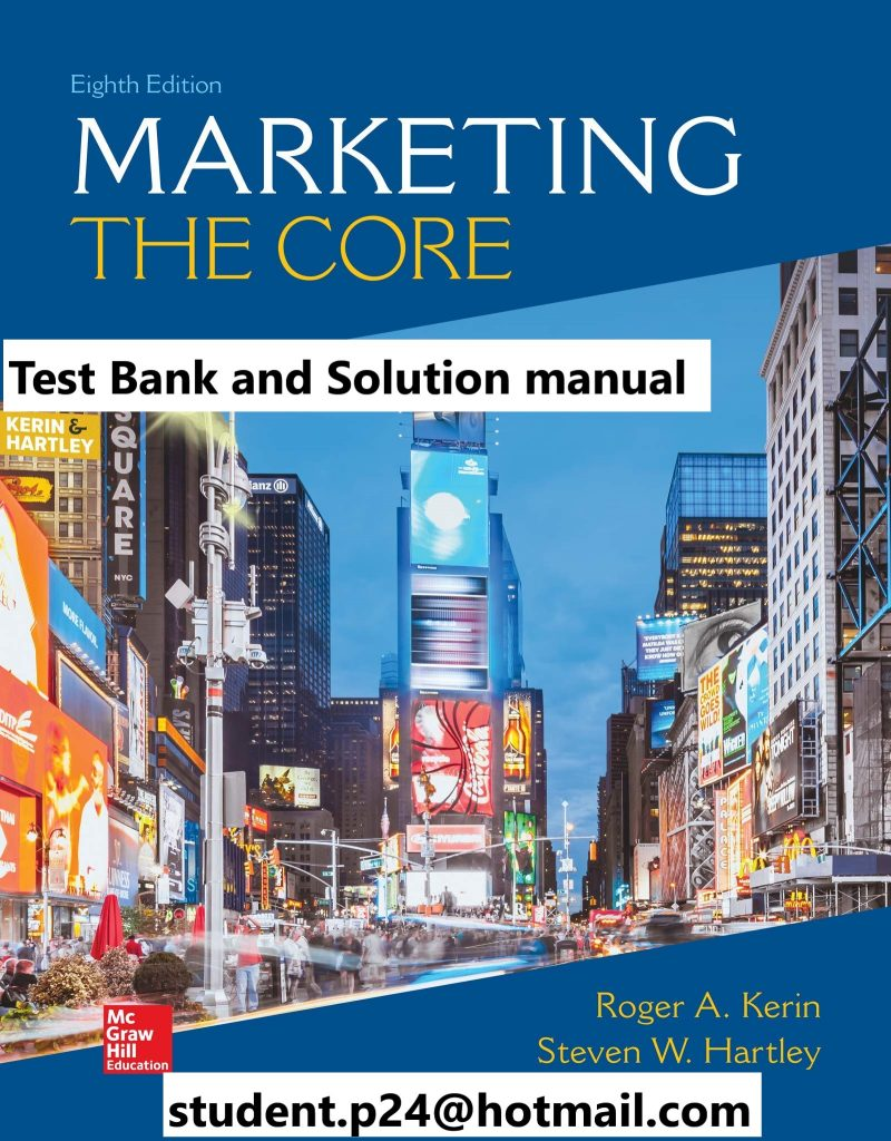 Marketing The Core 8th Edition By Roger Kerin and Steven Hartley © 2020 Test Bank and  Solution Manual