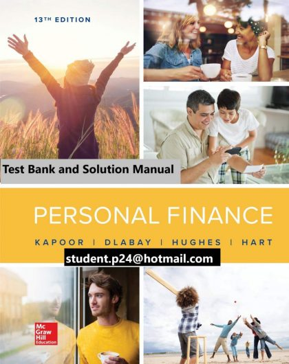 Personal Finance 13th Edition By Jack Kapoor and Les Dlabay and Robert J. Hughes © 2020 Test Bank and Solution Manual 804x1024 1