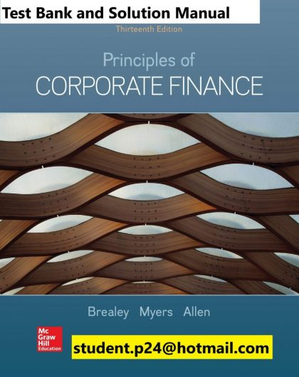 Principles of Corporate Finance 13th Edition By Richard Brealey and Stewart Myers and Franklin Allen © 2020 Test Bank and Solution Manual 811x1024 1