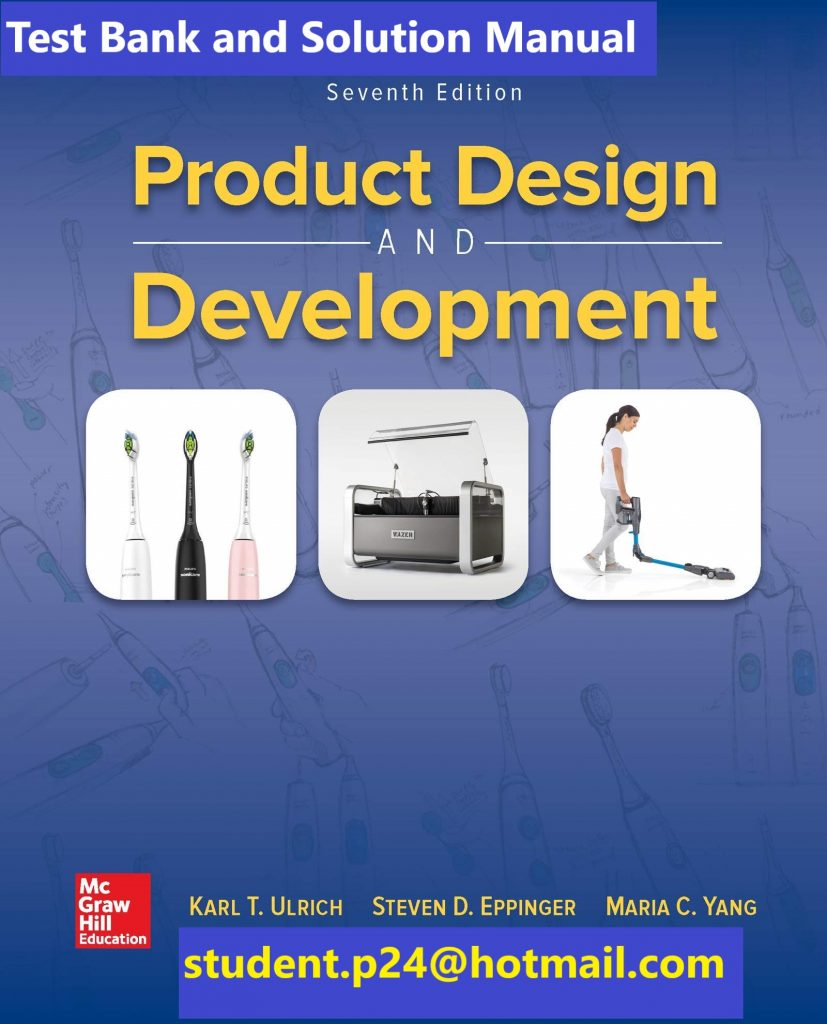 Product Design and Development 7th Edition By Karl Ulrich and Steven Eppinger and Maria C. Yang © 2020 Test Bank and  Solution Manual