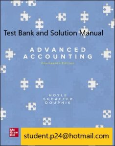 Advanced Accounting 14th Hoyle , Schaefer , Doupnik © 2021 Test Bank and Solution Manual 1
