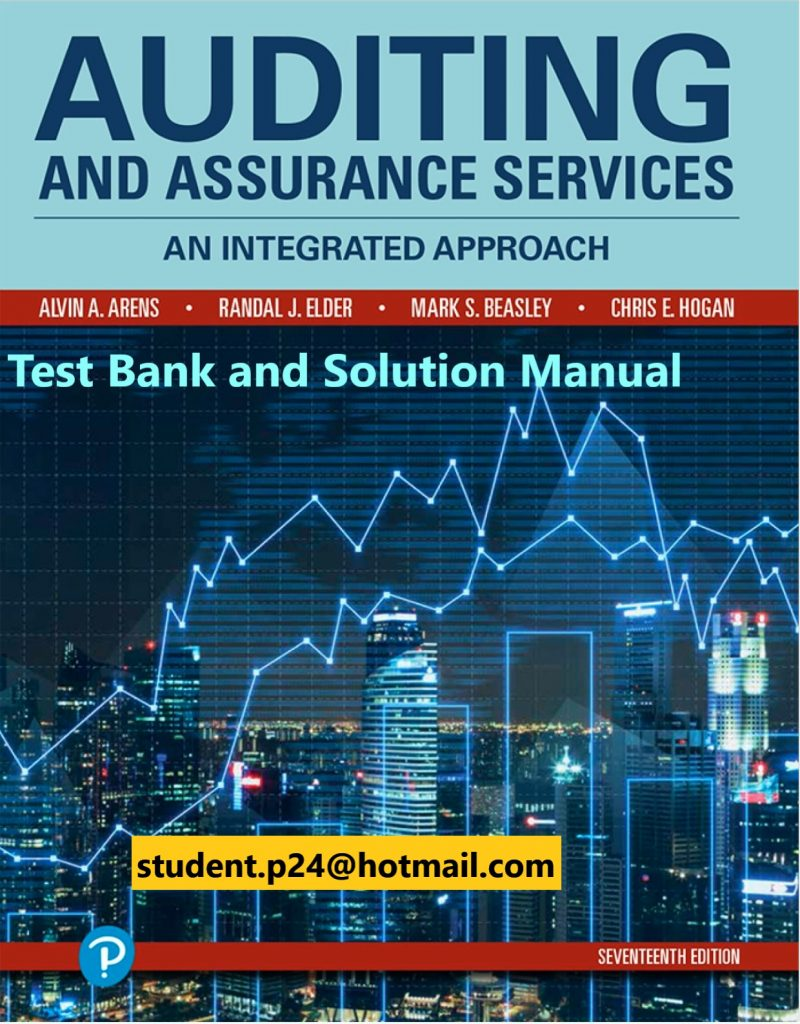 Auditing and Assurance Services, 17E Arens, Elder, Beasley & Hogan ©2020 Test Bank and Solution Manual