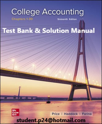 College Accounting 5th Edition By M. David Haddock and John Price and Michael Farina © 2021 Test Bank and Solution Manual 1