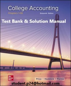 College Accounting 5th Haddock , Price , Farina © 2021 Test Bank and Solution Manual 1
