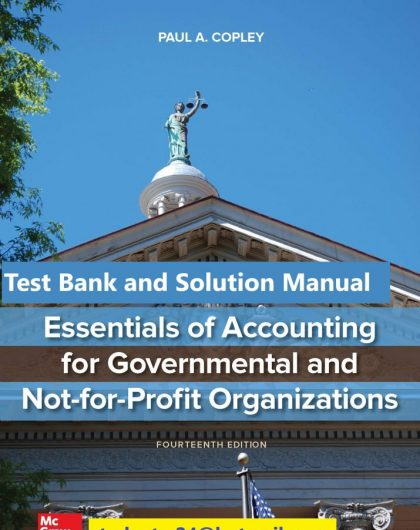 Essentials of Accounting for Governmental and Not for Profit Organizations 14th Edition By Paul Copley © 2020 Test Bank and Solution Manual 715x1024 1