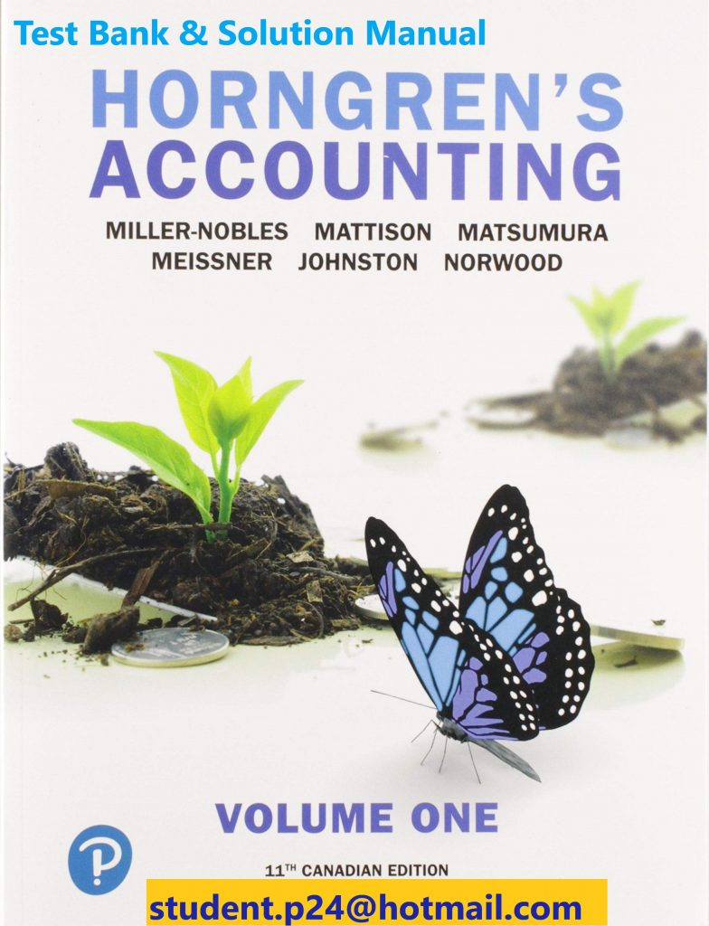 Horngren's Accounting, Volume 1, Eleventh Canadian Edition   11E Miller-Nobles, Mattison, Matsumura, Meissner, Johnston, Johnston, Norwood  ©2020  Test Bank and Solution Manual