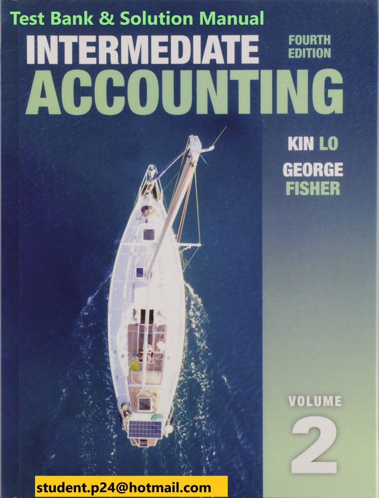 Intermediate Accounting, Vol. 2 4E Lo & Fisher ©2020 Test Bank and Solution Manual