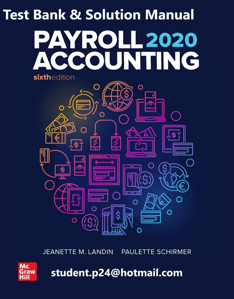 Payroll Accounting 2020 6th Edition By Jeanette Landin and Paulette Schirmer © 2020 Test Bank and Solution Manual