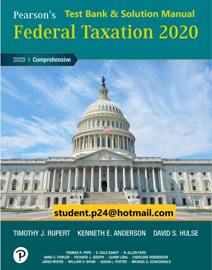 Pearson's Federal Taxation 2020 Comprehensive, 33E Rupert, Anderson & Hulse ©2020  Test Bank and Solution Manual