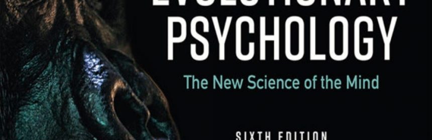 Evolutionary Psychology The New Science of the Mind 6th Edition David Buss Test Bank