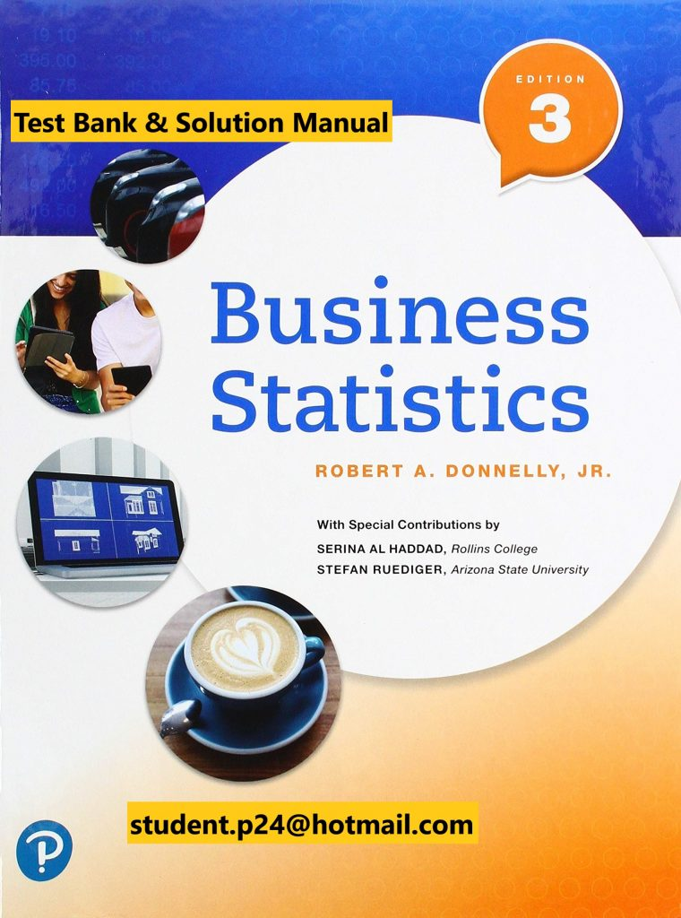 Business Statistics, 3E Donnelly ©2020 Test Bank and Solution Manual