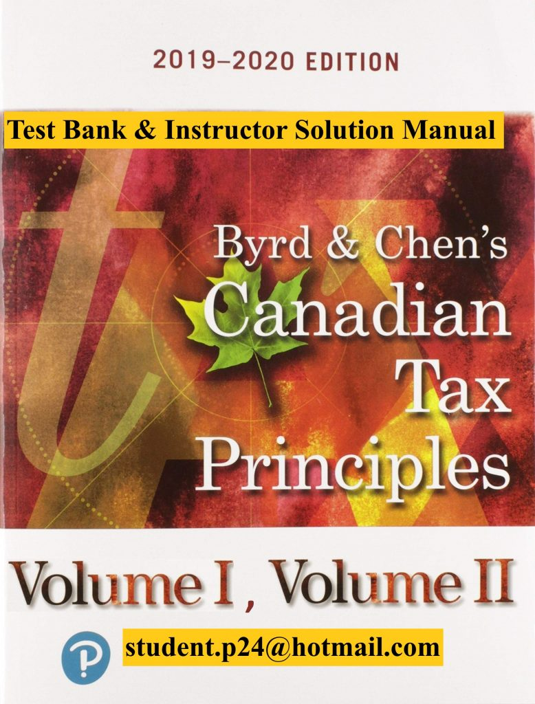 Canadian Tax Principles, 2019-2020 Edition Clarence Byrd Ida Chen Test Bank and Solution Manual