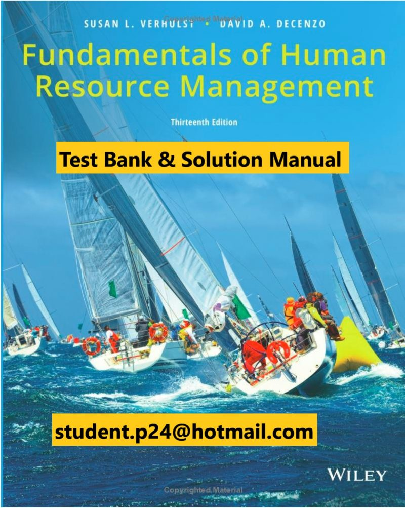 Fundamentals of Human Resource Management, 13th Edition 2018 Verhulst, DeCenzo Solutions Manual + Test Bank