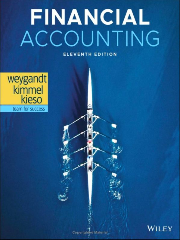 Financial Accounting, 11th Edition Weygandt, Kimmel, Kieso 2020 Test Bank and Instructor Solution Manual