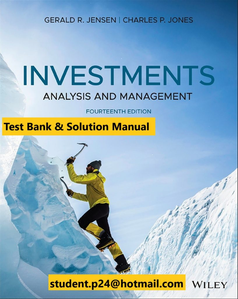 Investments Analysis and Management, 14th Edition Jones, Jensen 2019 Test Bank and Solution Manual