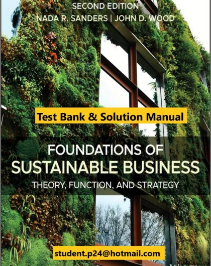 Foundations of Sustainable Business Theory Function and Strategy 2nd Edition Sanders Wood 2020 Solution manual Test Bank