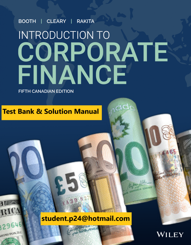 Introduction to Corporate Finance 5th Canadian Edition Booth Cleary Rakita 2020 Test Bank and Solution Manual