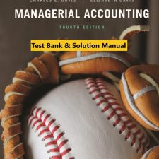 Managerial Accounting, 4th Edition Davis, Davis 2020 Test Bank and Instructor Solution Manual