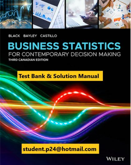 Business Statistics For Contemporary Decision Making 3rd Canadian Edition Black Bayley Castillo 2020 Solution Manual and Test Bank