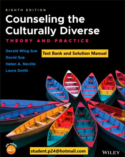 Counseling the Culturally Diverse Theory and Practice 8th Edition Sue Sue Neville Smith 2019 Solution Manual Test Bank