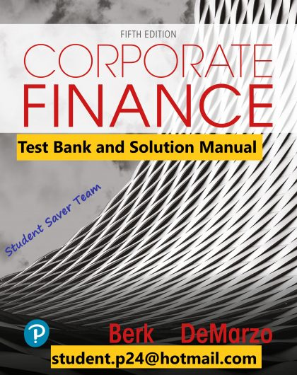 Corporate Finance 5th Edition Jonathan Berk Peter DeMarzo ©2020 Test Bank and Solution Manual